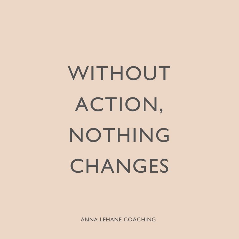 Without Action, Nothing Changes